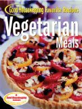 Vegetarian Meals Good Housekeeping Favorite Recipes (Favorite Good Housekeeping Recipes)