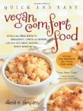 Quick & Easy Vegan Comfort Food: 65 Everyday Meal Ideas for Breakfast, Lunch and Dinner with Over 150 Great-Tasting, Down-Home Recipes Reviews