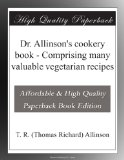 Dr. Allinson's cookery book - Comprising many valuable vegetarian recipes Reviews