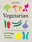Vegetarian: A Delicious Celebration of Fresh Ingredients Reviews