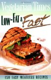 Vegetarian Times Low-Fat & Fast: 150 Easy Meatless Recipes