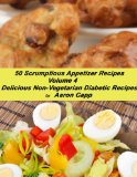 50 Scrumptious Appetizer Recipes (Delicious Non-Vegetarian Diabetic Recipes)